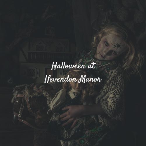 Halloween at Nevendon Manor